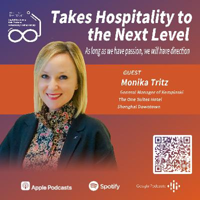 Takes Hospitality to the Next Level with Monika Tritz, General Manager of Kempinski The One Suites Hotel Shanghai Downtown.