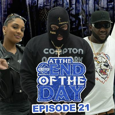 At The End of The Day Ep. 21