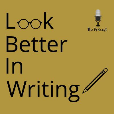 Ep. 13: Four Quick Things Good Writers Do to Edit
