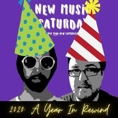 S04-Ep49-Pt2: New Music Saturday: 2020 A Year In Rewind... Part 2
