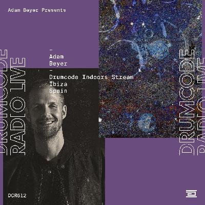 DCR512 – Drumcode Radio Live – Adam Beyer Drumcode Indoors Stream recorded in Ibiza
