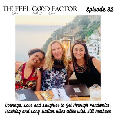 32: Courage, Love and Laughter to Get Through Pandemics, Teaching and Long Italian Hikes Alike with Jill Tomback
