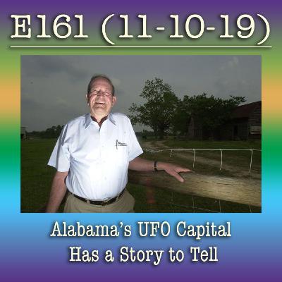 e161 Alabama's UFO Capital Has a Story to Tell