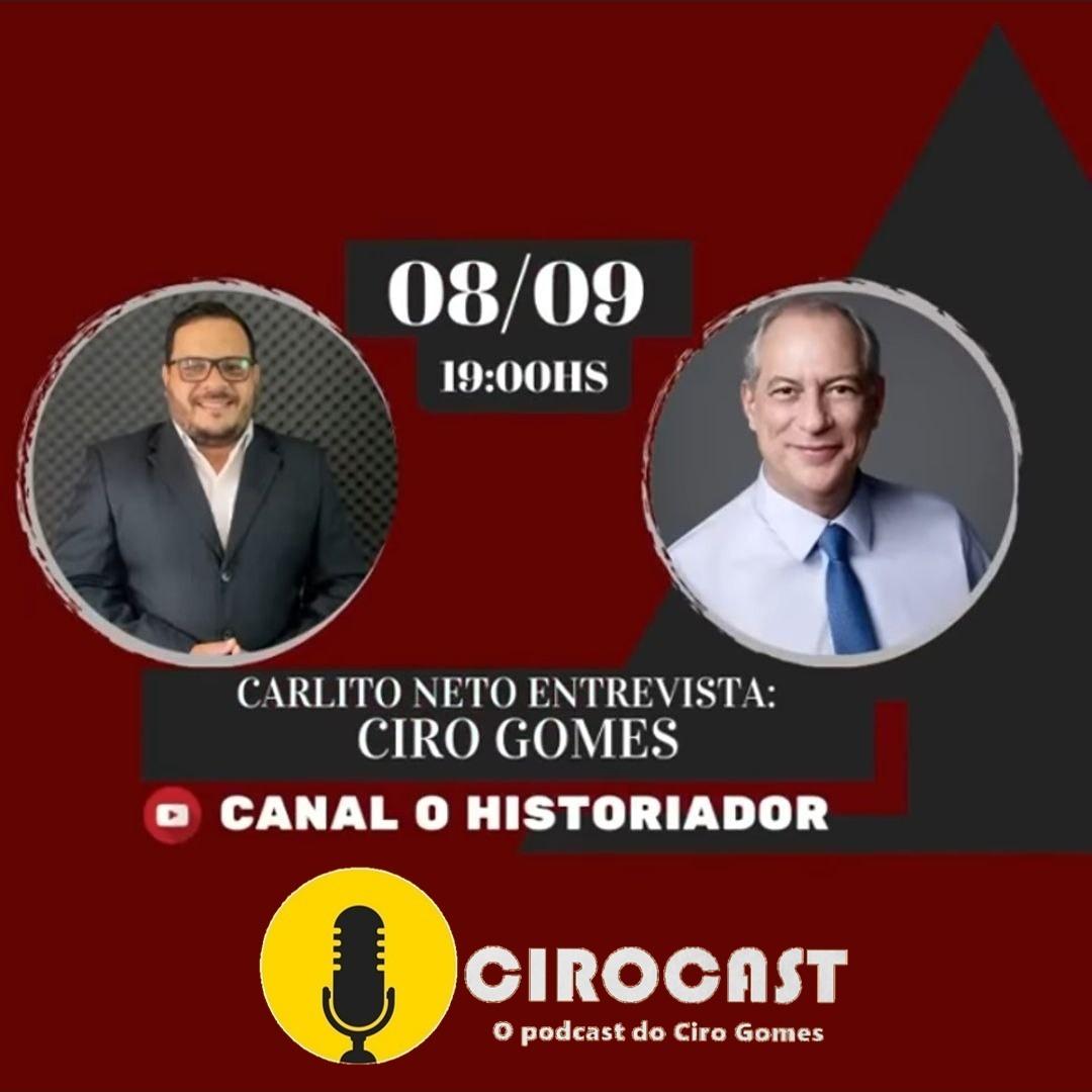 08/09/2020 | Carlito Neto, o Historiador, entrevista Ciro Gomes