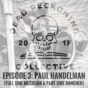 DRC03: Padre Paul Handelman [Musician & Rancher]