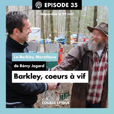 """#35 """"Barkley, cœurs à vif"""", la Barkley Marathons de Rémy Jegard"""