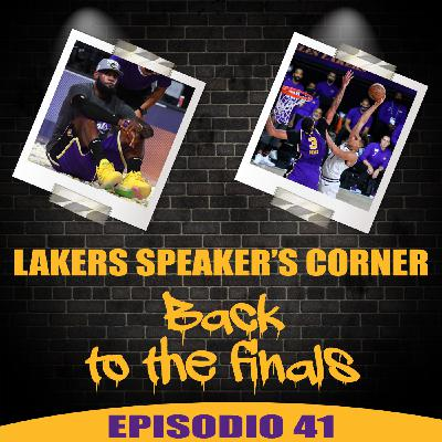 Lakers Speaker's Corner E41 - Back to the finals
