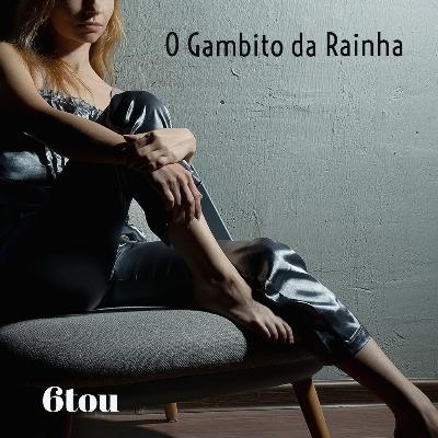 O Gambito da Rainha - (part. Gabriela Lages, Luana Kerly) #EP17
