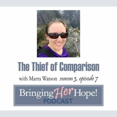 S3: Episode 7 The Thief of Comparison with special guest Marra Watson