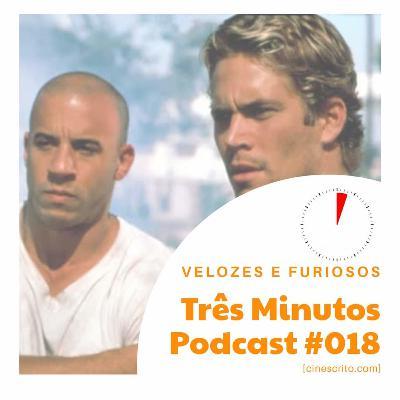 Três Minutos Podcast #18 - Velozes e Furiosos