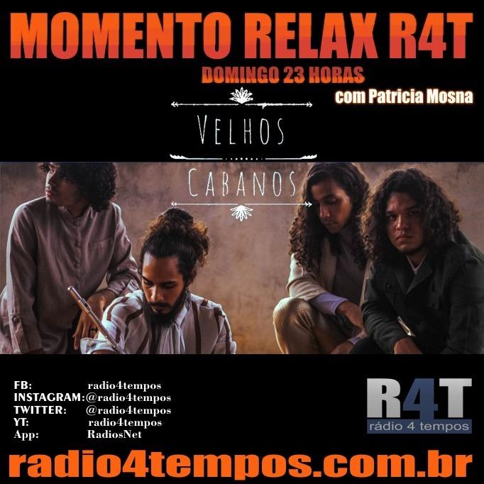 Rádio 4 Tempos - Momento Relax - Velhos Cabanos:Rádio 4 Tempos