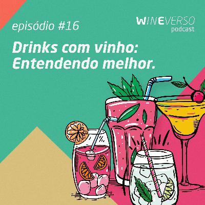 Drinks com vinho: Entendendo melhor