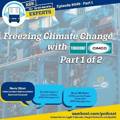 Episode #049 - Part 1: Freezing Climate Change with CIMCO Refrigeration