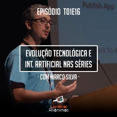 T01E16 - Evolução Tecnológica e Inteligência Artificial nas Séries (com Marco Silva)