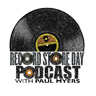 Record Store Day Podcast with Paul Myers