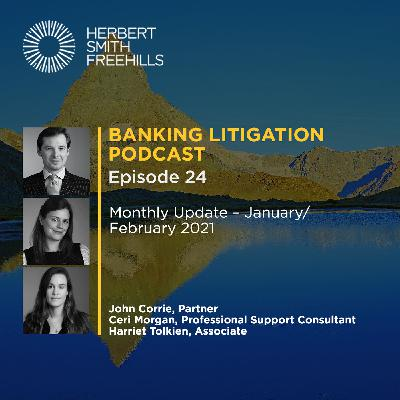 Banking Litigation Podcast Episode 24: Monthly Update - January/February 2021
