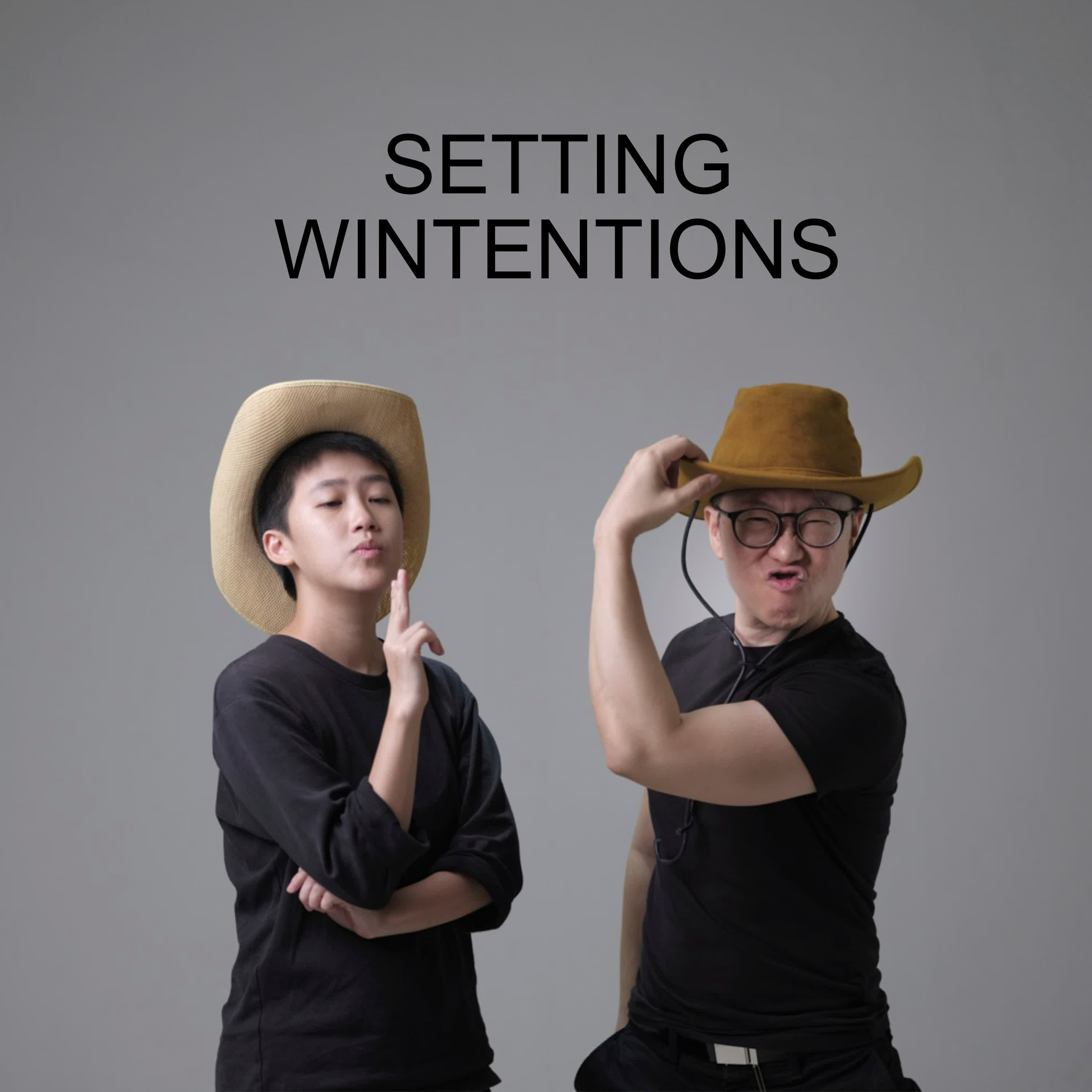 Ep #67 - Setting Wintentions