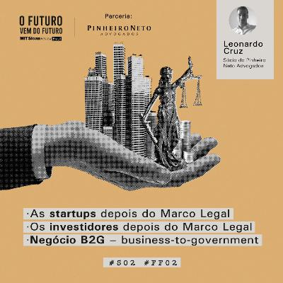 FF#02 - Leonardo Cruz: Marco Legal das Startups