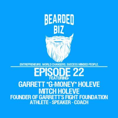 "Bearded Biz Show - Ep. 22 - Garrett ""G-Money"" Holeve & Mitch Holeve - Garrett's Fight For Fitness"