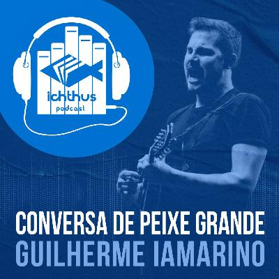 Guilherme Iamarino | Conversa de peixe grande