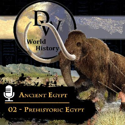 Ancient Egypt - 02 - Prehistoric Egypt