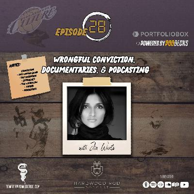 Wrongful Conviction, Documentaries, & Podcasting | Episode #28 | with Jia Wertz 🎞️