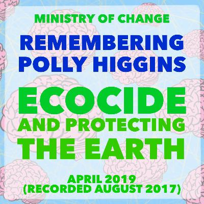38 Remembering Polly Higgins: Ecocide and Protecting the Earth