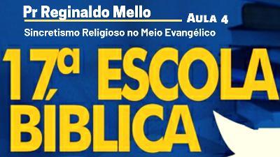 Sincretismo Religioso no Meio Evangélico   Pr Reginaldo Mello   Aula 4