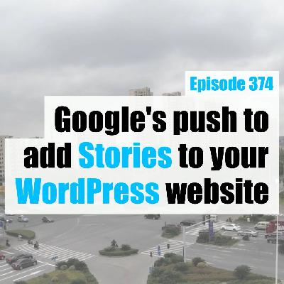 Google's push to add Stories to your WordPress website