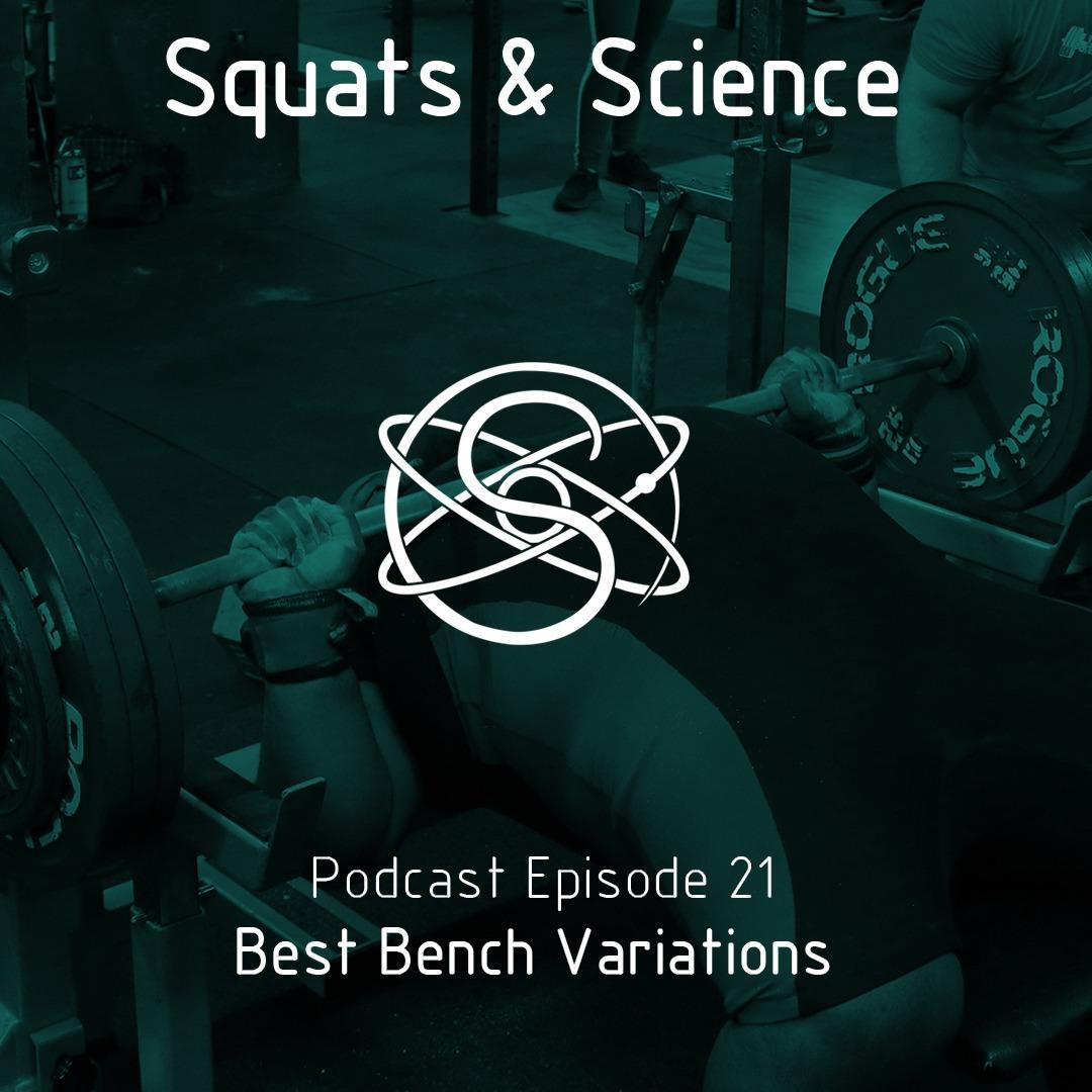 Episode 21 - Best Bench Press Variations