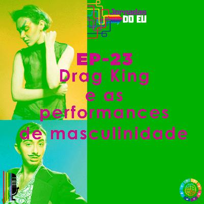 EP-23 Drag King e as performances de masculinidade