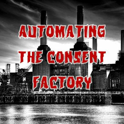 37. Automating the Consent Factory (ft. Riley Quinn)(patreon teaser)