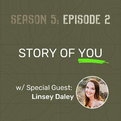 S5 E2 - Story of You (w/ Special Guest: Linsey Daley)