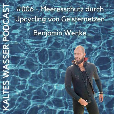 #006 Meeresschutz durch Upcycling von Geisternetzen (Benjamin Wenke | BRACENET)