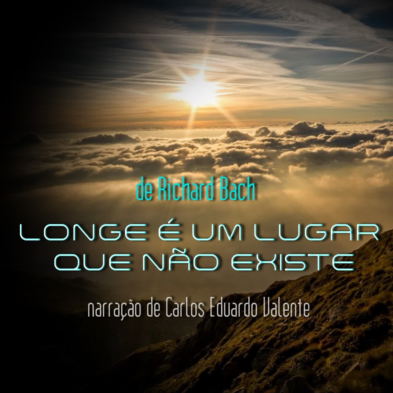 LONGE É UM LUGAR QUE NÃO EXISTE  - de Richard Bach