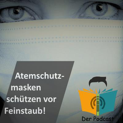 """""""Atemschutzmasken schützen vor Feinstaub!"""" - IstDasFakt?!"""
