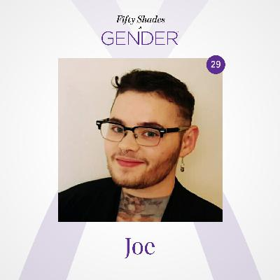 29. JOE: femme boy, non-binary, trans