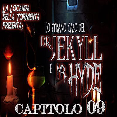 Lo strano caso del Dott. Jekyll e Mr. Hyde - Capitolo 09