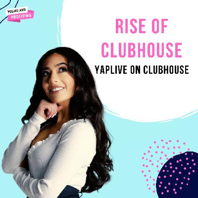 #YAPLive The Rise of Clubhouse: Navigating Drop-In Audio & Growing Influence [Part 1]