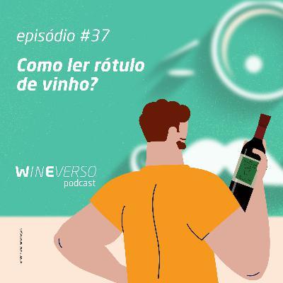 Como ler rótulo de vinho?