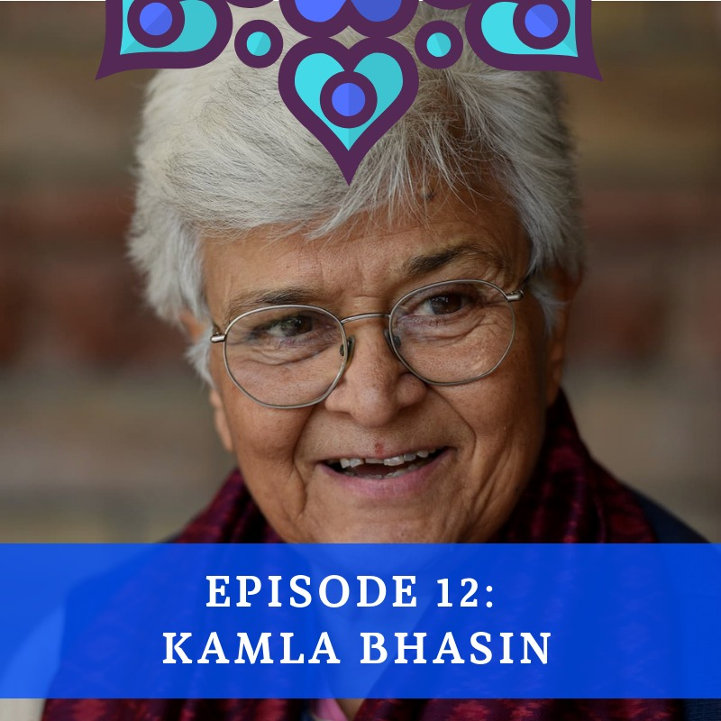 Episode 12 - Kamla Bhasin
