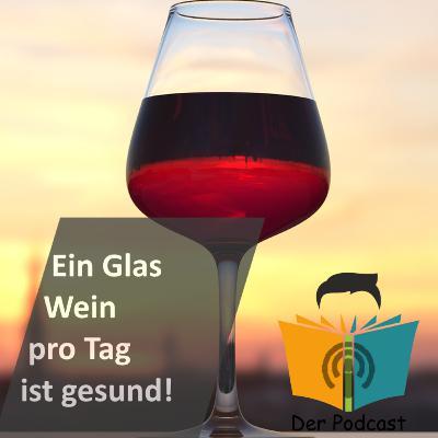 """""""Ein Glas Wein pro Tag ist gesund!"""" - IstDasFakt?"""""""