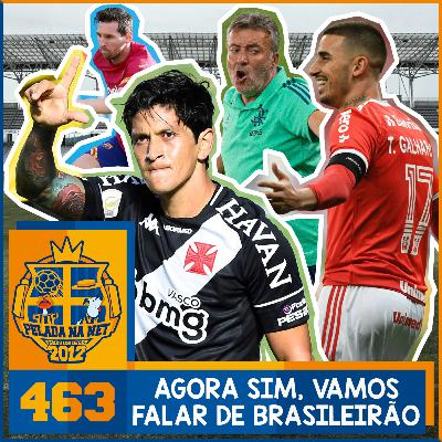 Pelada na Net #463 – Agora Sim, Vamos Falar De Brasileirão