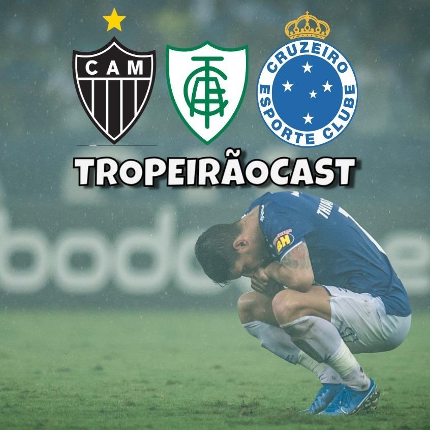 TROPEIRÃOCAST 014 - Cruzeiro será ou não rebaixado?