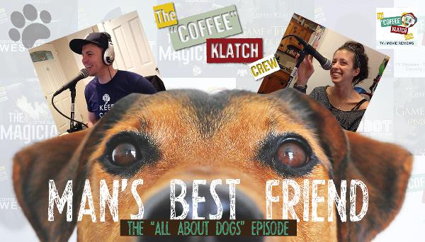 "Man's Best Friend - The ""All About Dogs"" Episode"