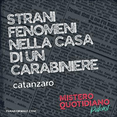 Strani fenomeni nella casa di un carabiniere, Catanzaro