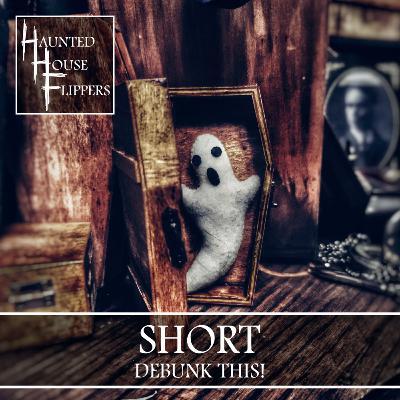 5.5 - HHF Short: Debunk This!