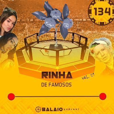 #134 - Rinha de Famosos - Vol. 01