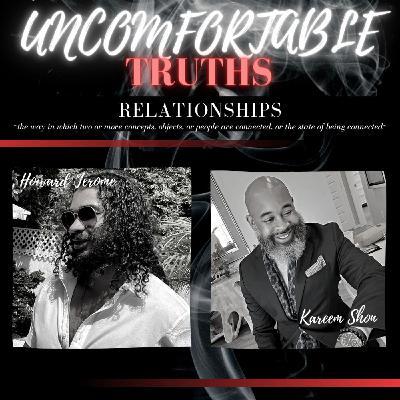 RELATIONSHIPS w/Howard Jerome & Kareem Shon