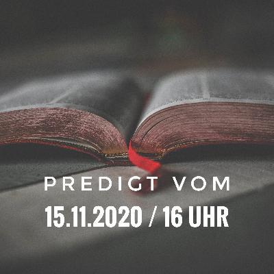PREDIGT - 15.11.2020 / 16 Uhr